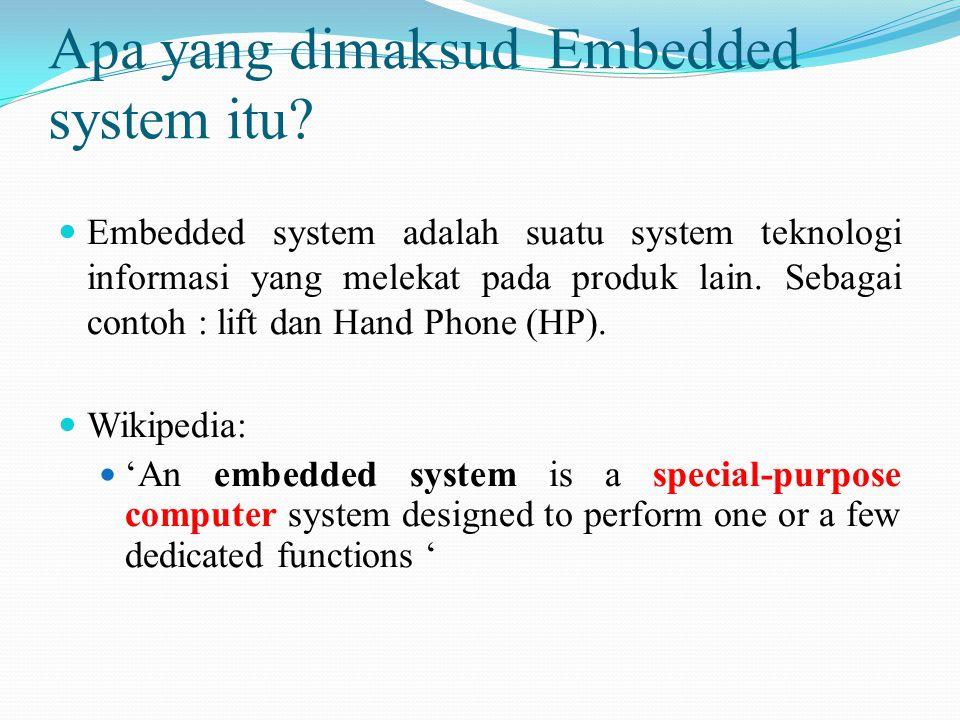 Apa yang dimaksud Embedded system itu