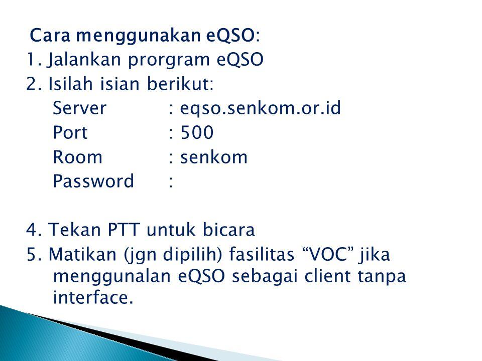 Cara menggunakan eQSO: 1. Jalankan prorgram eQSO 2