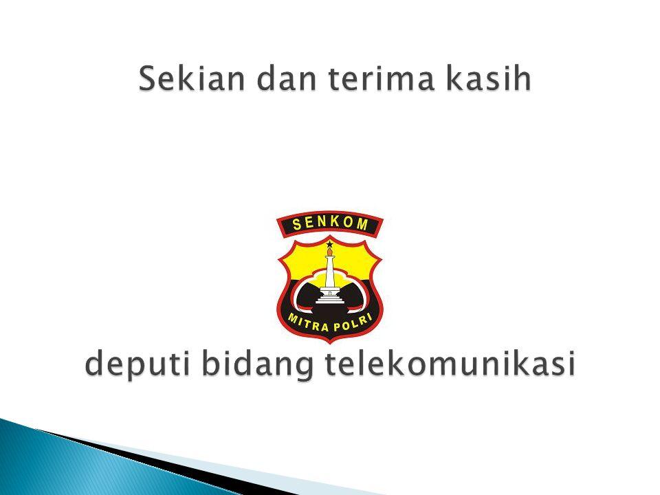 Sekian dan terima kasih deputi bidang telekomunikasi