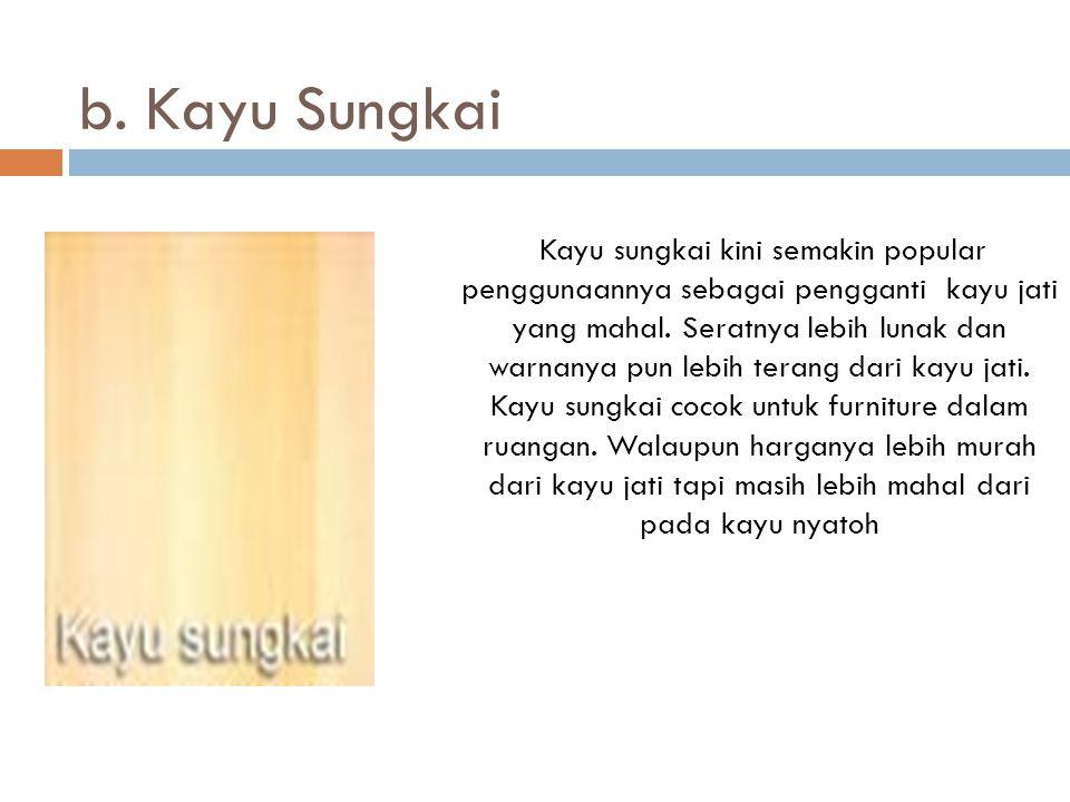 b. Kayu Sungkai