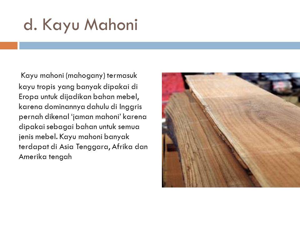 d. Kayu Mahoni