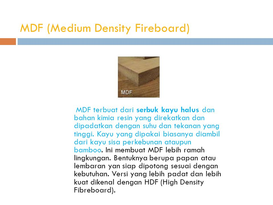 MDF (Medium Density Fireboard)