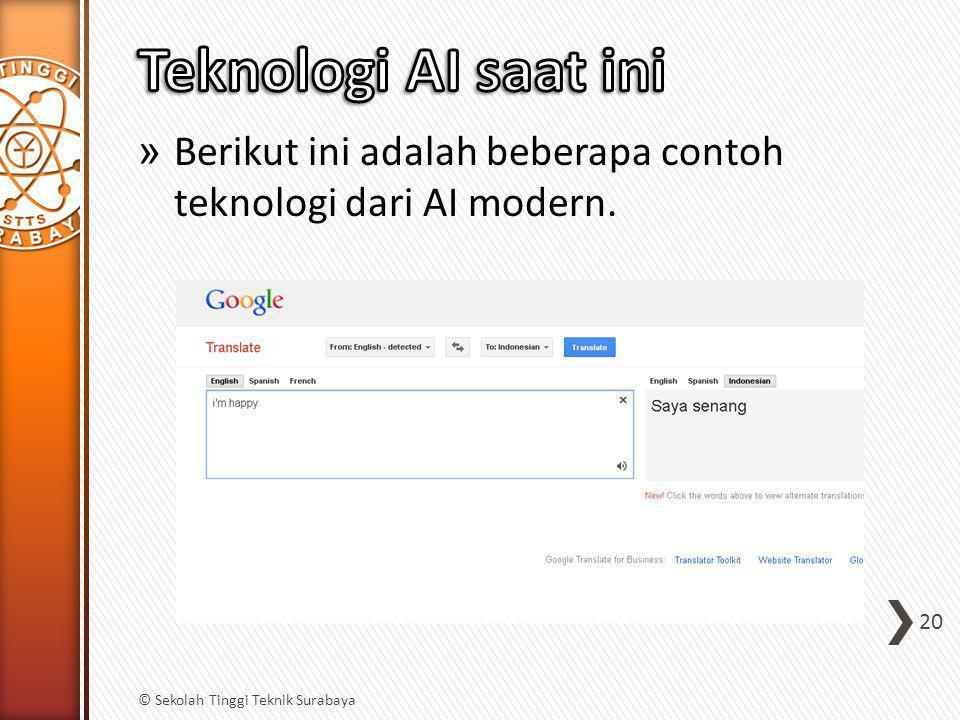 Teknologi AI saat ini Berikut ini adalah beberapa contoh teknologi dari AI modern.