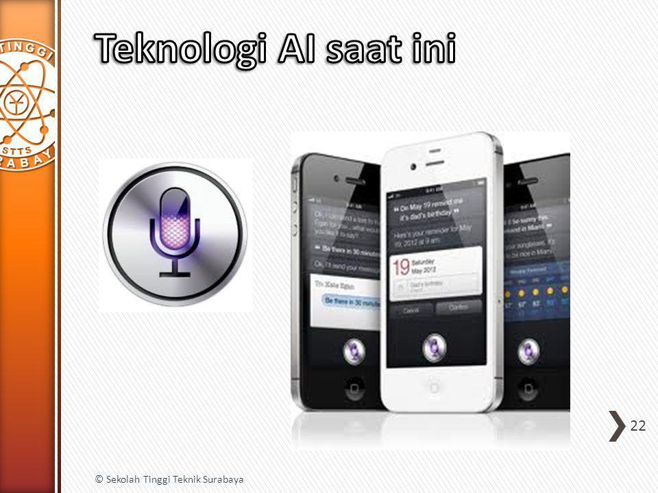 Teknologi AI saat ini © Sekolah Tinggi Teknik Surabaya