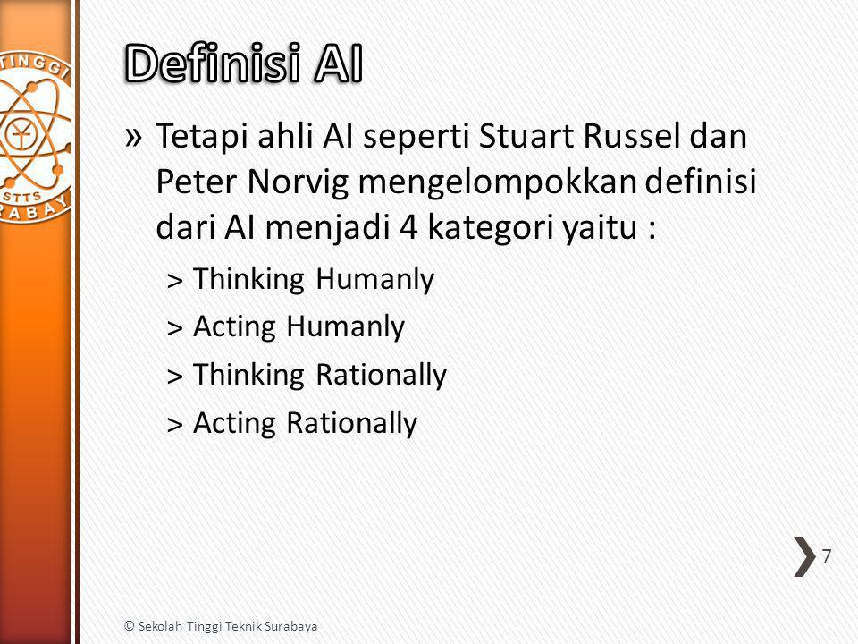 Definisi AI Tetapi ahli AI seperti Stuart Russel dan Peter Norvig mengelompokkan definisi dari AI menjadi 4 kategori yaitu :