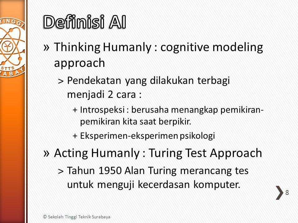 Definisi AI Thinking Humanly : cognitive modeling approach