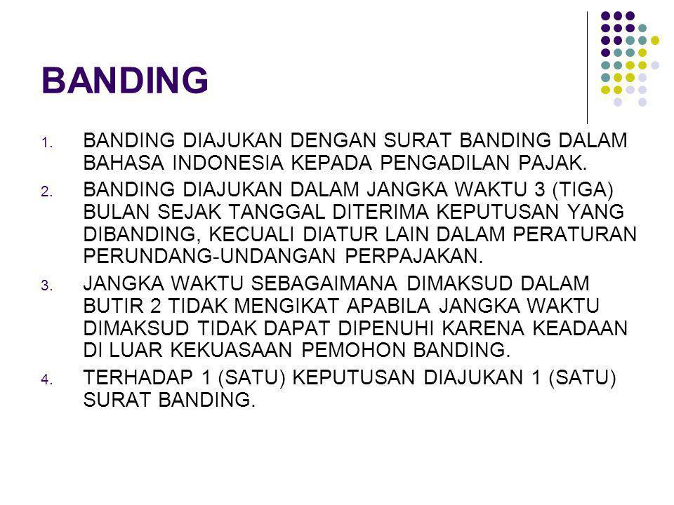 BANDING BANDING DIAJUKAN DENGAN SURAT BANDING DALAM BAHASA INDONESIA KEPADA PENGADILAN PAJAK.