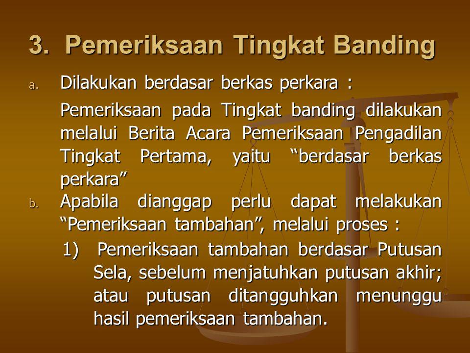3. Pemeriksaan Tingkat Banding