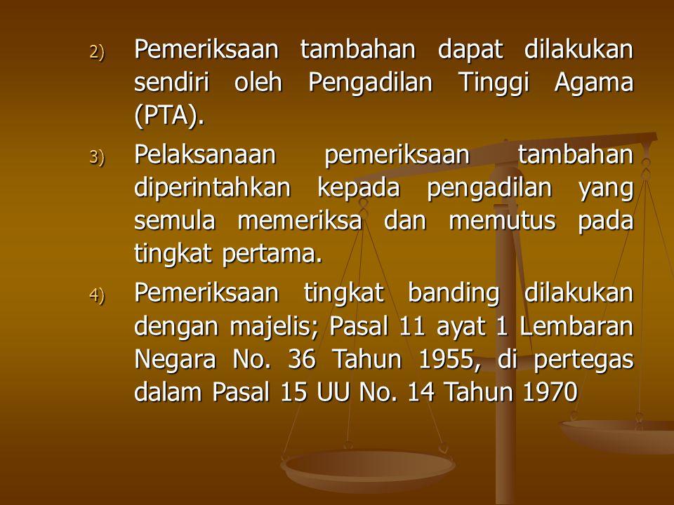 Pemeriksaan tambahan dapat dilakukan sendiri oleh Pengadilan Tinggi Agama (PTA).