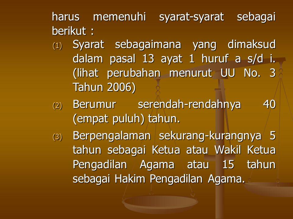harus memenuhi syarat-syarat sebagai berikut :