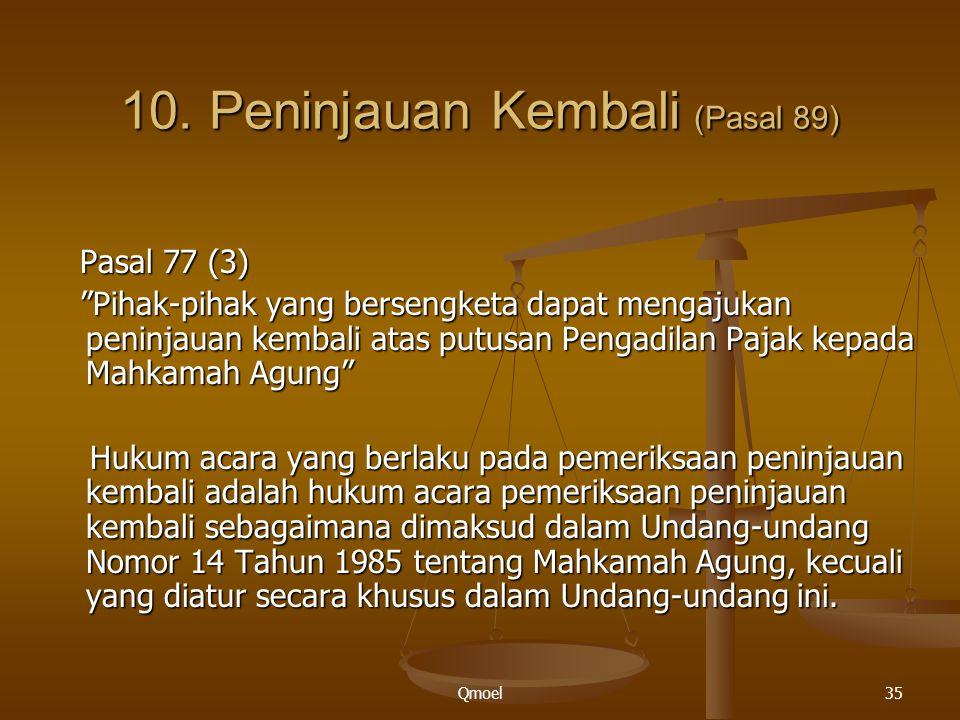 10. Peninjauan Kembali (Pasal 89)