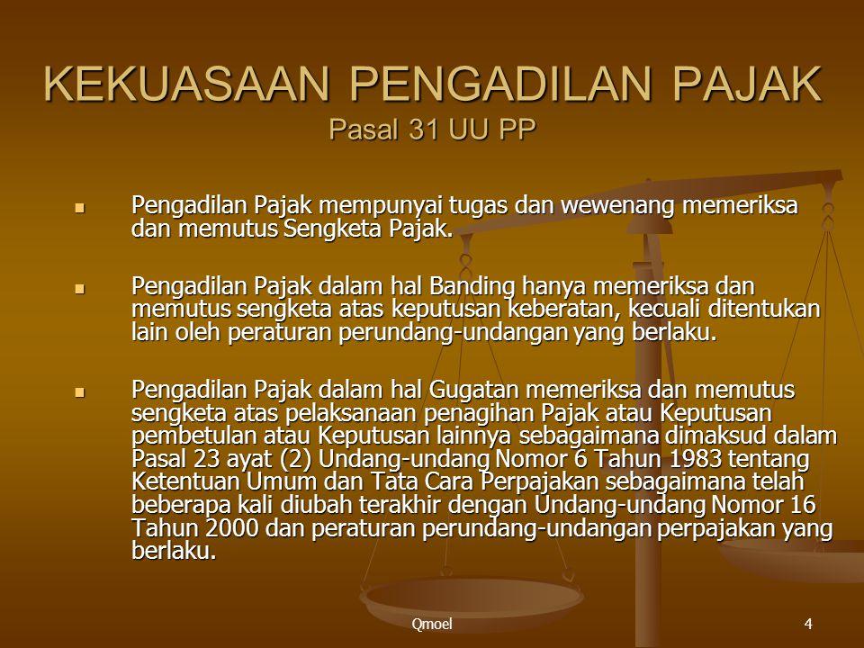 KEKUASAAN PENGADILAN PAJAK Pasal 31 UU PP