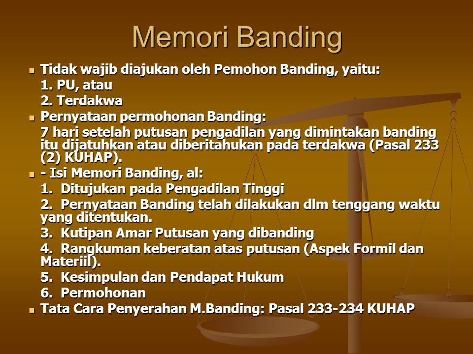 Memori Banding Tidak wajib diajukan oleh Pemohon Banding, yaitu: