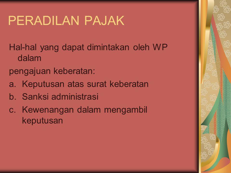 PERADILAN PAJAK Hal-hal yang dapat dimintakan oleh WP dalam