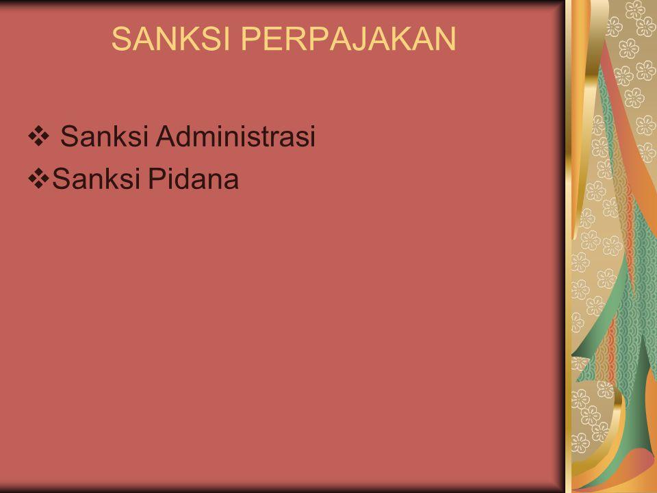 SANKSI PERPAJAKAN Sanksi Administrasi Sanksi Pidana