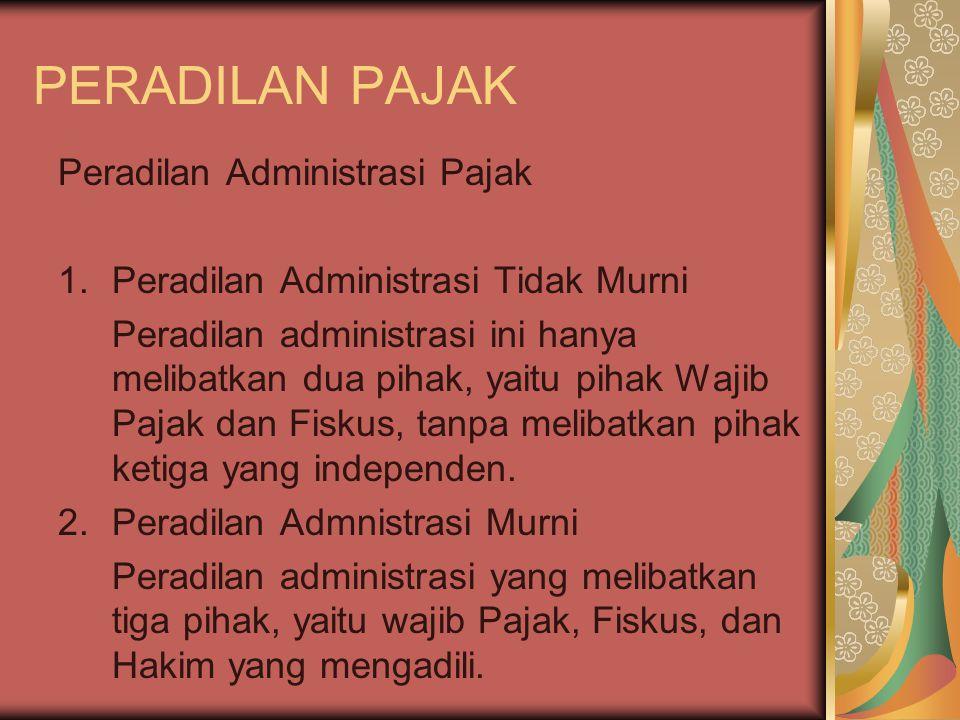 PERADILAN PAJAK Peradilan Administrasi Pajak