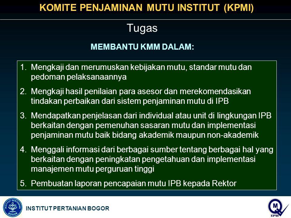 Tugas KOMITE PENJAMINAN MUTU INSTITUT (KPMI) MEMBANTU KMM DALAM: