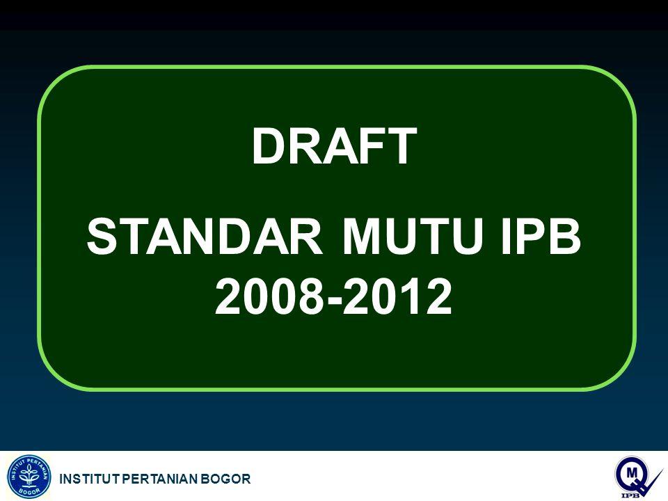 DRAFT STANDAR MUTU IPB 2008-2012