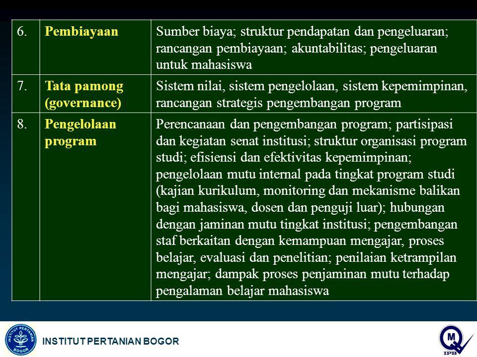 6. Pembiayaan. Sumber biaya; struktur pendapatan dan pengeluaran; rancangan pembiayaan; akuntabilitas; pengeluaran untuk mahasiswa.