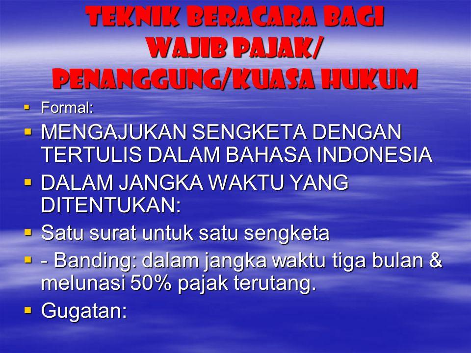 TEKNIK BERACARA BAGI wajib PAJAK/ penanggung/kuasa hukum