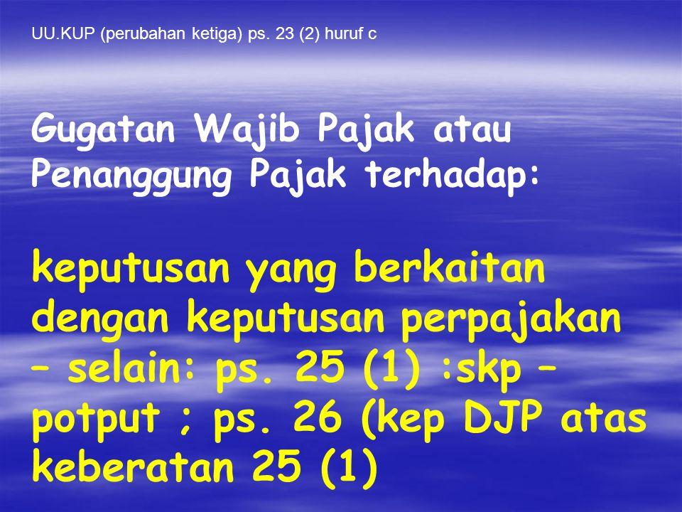 UU.KUP (perubahan ketiga) ps. 23 (2) huruf c