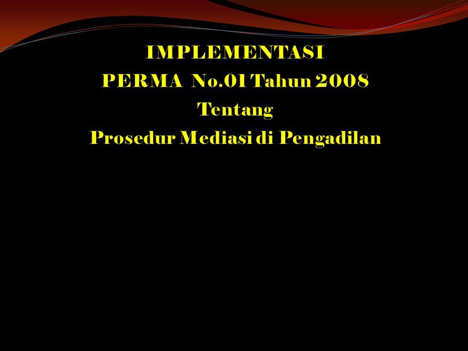 IMPLEMENTASI PERMA No.01 Tahun 2008 Tentang Prosedur Mediasi di Pengadilan