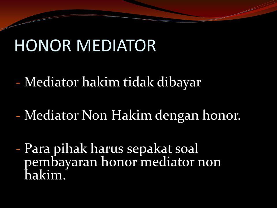 HONOR MEDIATOR Mediator hakim tidak dibayar