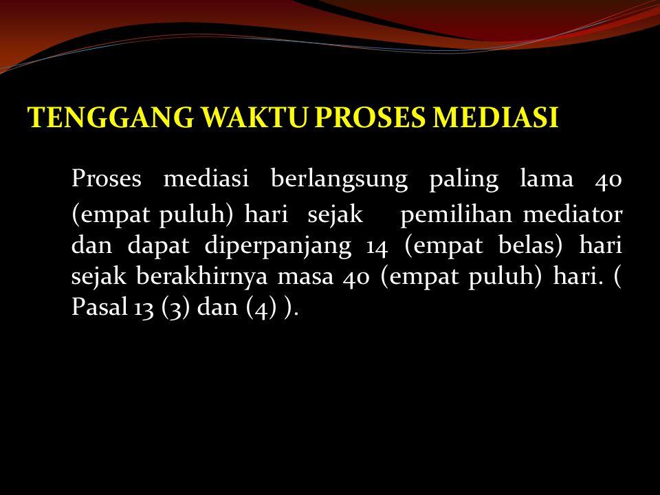 TENGGANG WAKTU PROSES MEDIASI