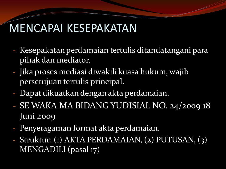 MENCAPAI KESEPAKATAN Kesepakatan perdamaian tertulis ditandatangani para pihak dan mediator.