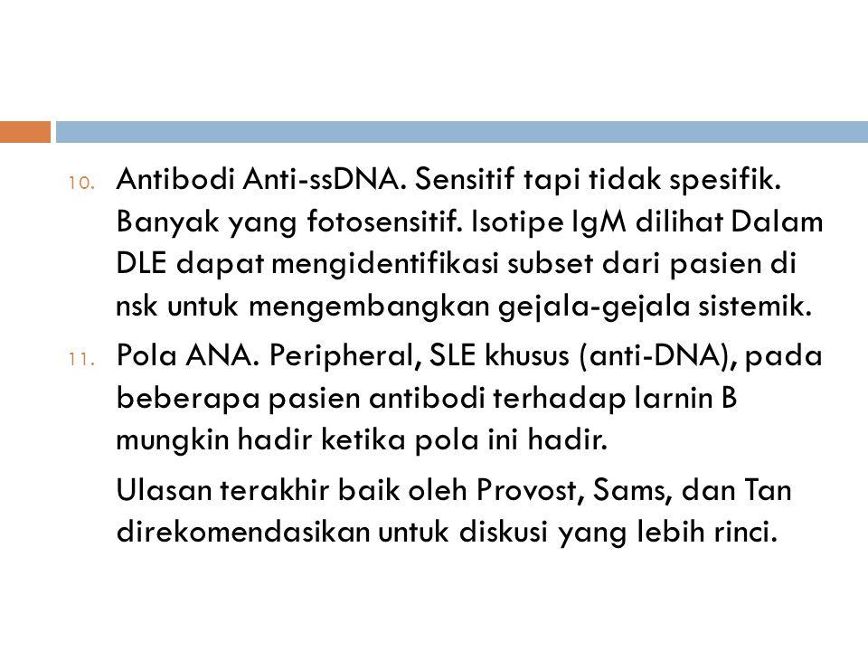 Antibodi Anti-ssDNA. Sensitif tapi tidak spesifik