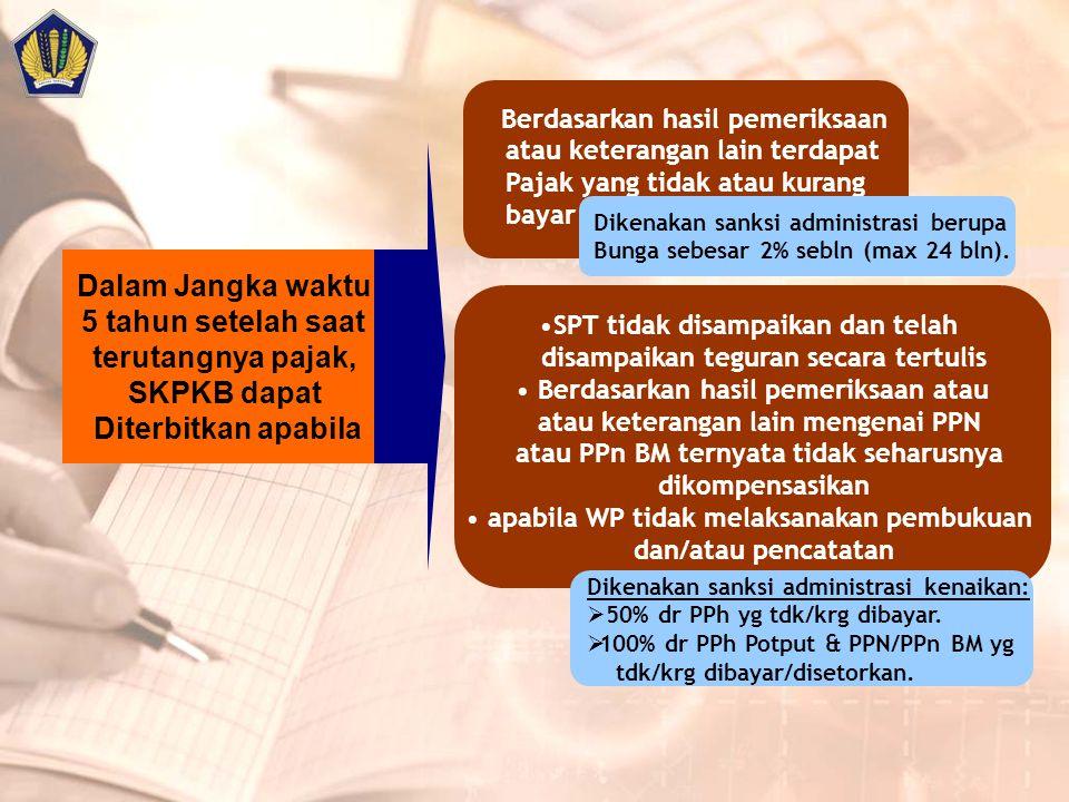 Dalam Jangka waktu 5 tahun setelah saat terutangnya pajak, SKPKB dapat