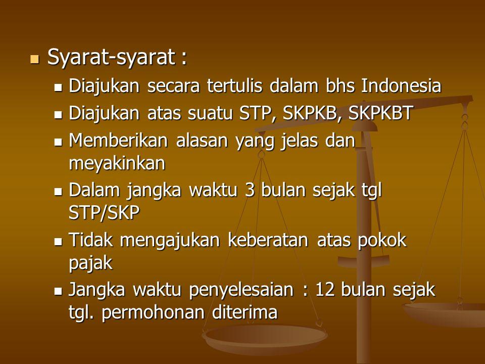 Syarat-syarat : Diajukan secara tertulis dalam bhs Indonesia