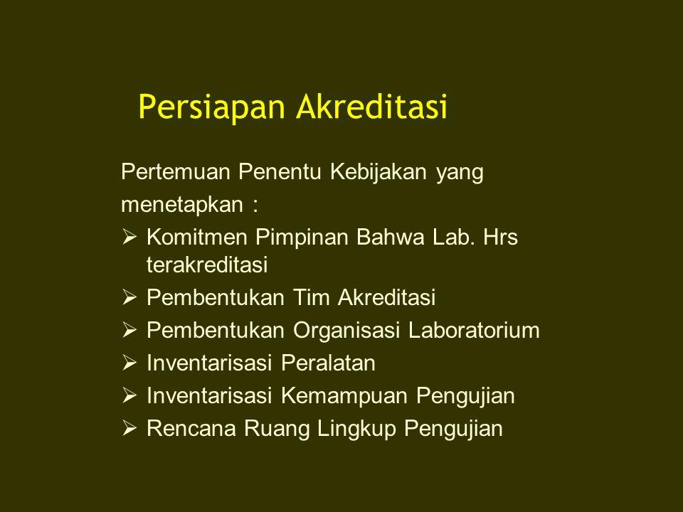 Persiapan Akreditasi Pertemuan Penentu Kebijakan yang menetapkan :