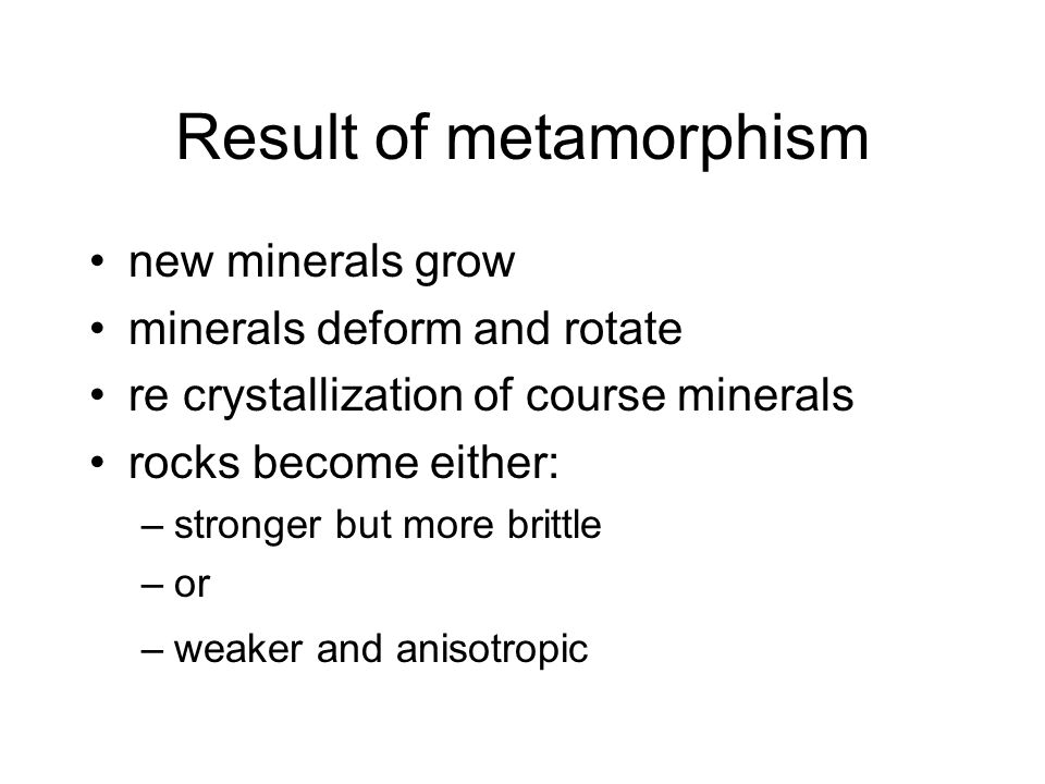 Result of metamorphism