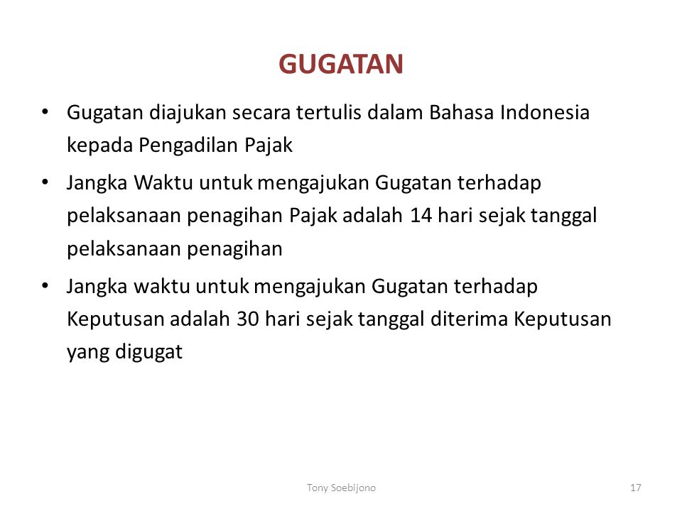 GUGATAN Gugatan diajukan secara tertulis dalam Bahasa Indonesia kepada Pengadilan Pajak.