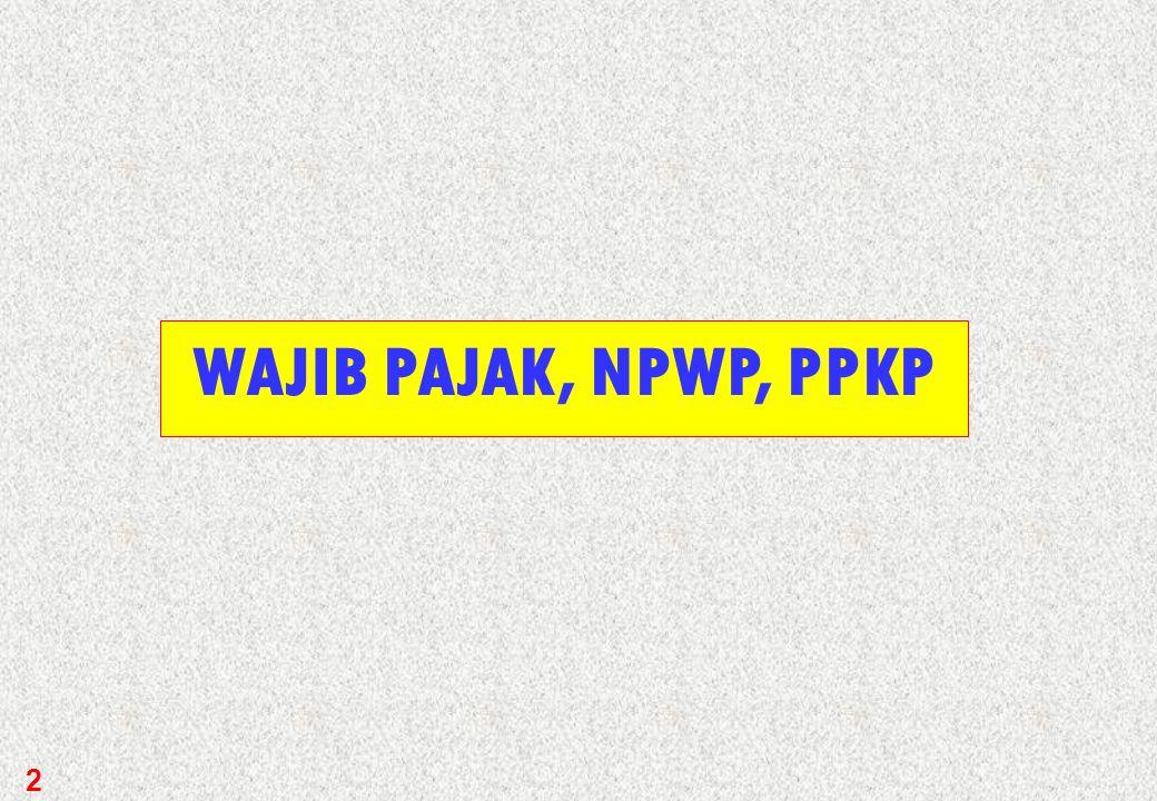 WAJIB PAJAK, NPWP, PPKP 2