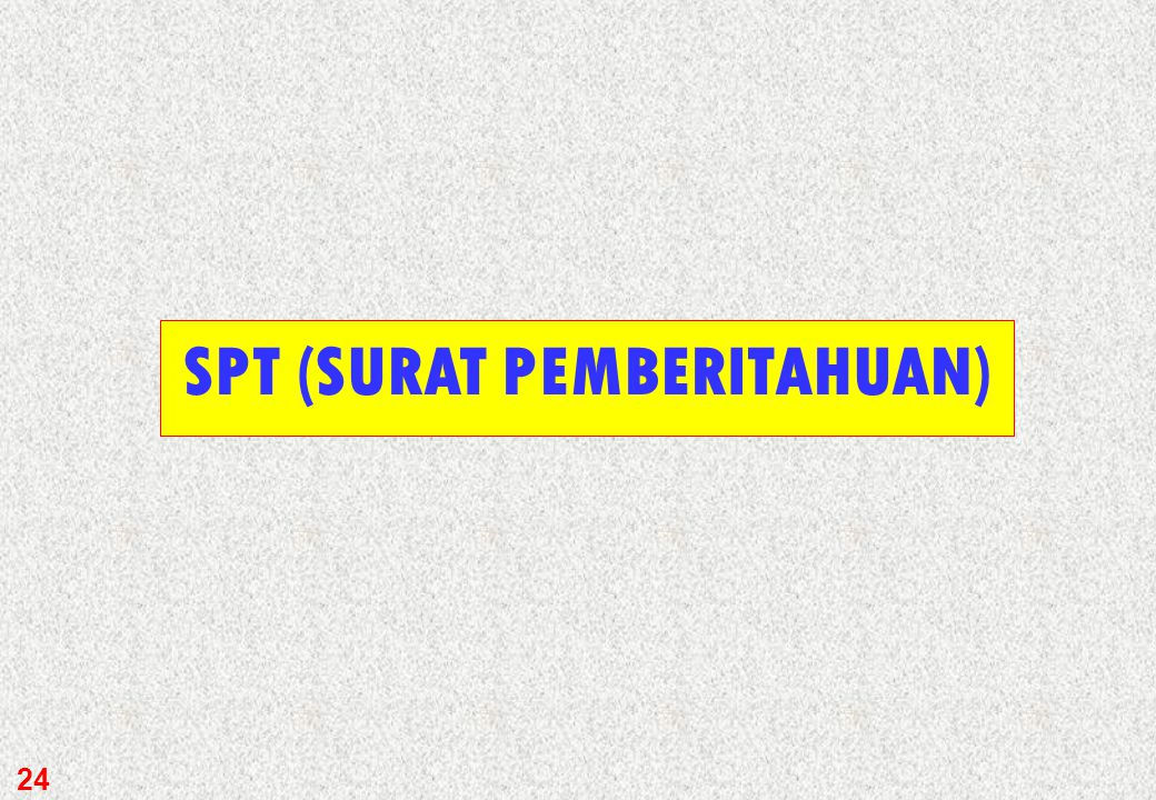SPT (SURAT PEMBERITAHUAN)