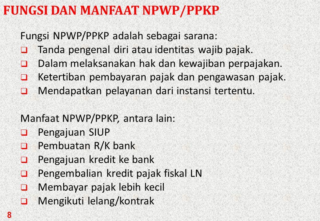 FUNGSI DAN MANFAAT NPWP/PPKP