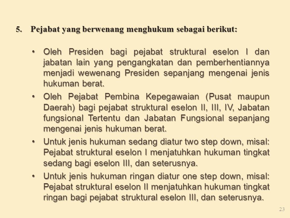 5. Pejabat yang berwenang menghukum sebagai berikut: