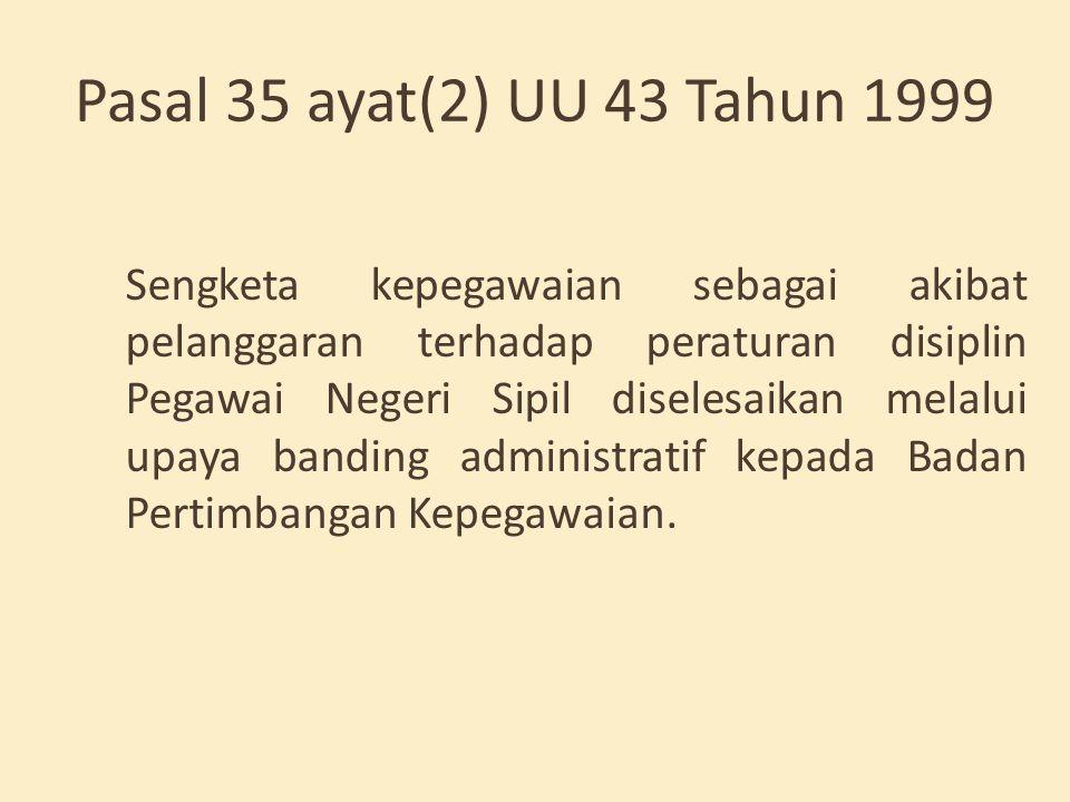 Pasal 35 ayat(2) UU 43 Tahun 1999