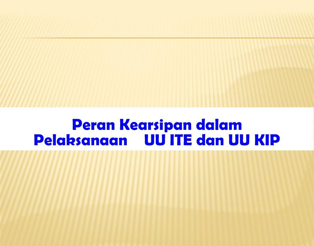 Pelaksanaan UU ITE dan UU KIP
