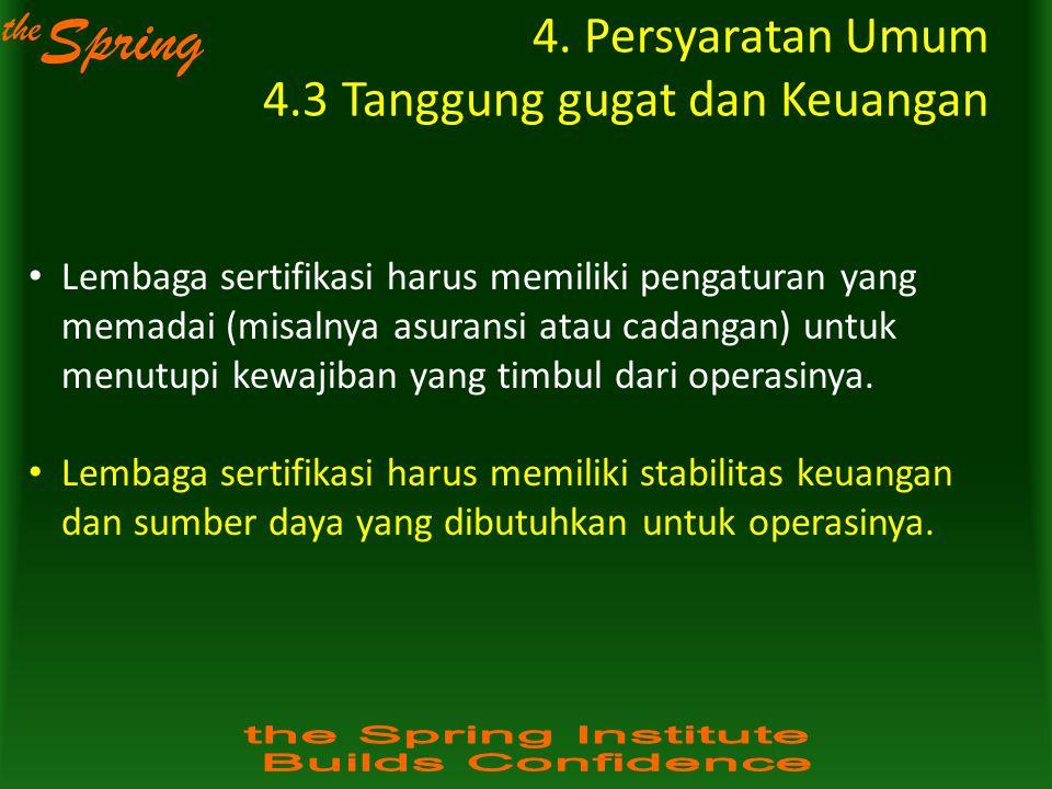 4. Persyaratan Umum 4.3 Tanggung gugat dan Keuangan