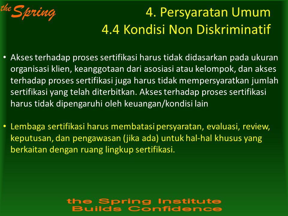 4. Persyaratan Umum 4.4 Kondisi Non Diskriminatif