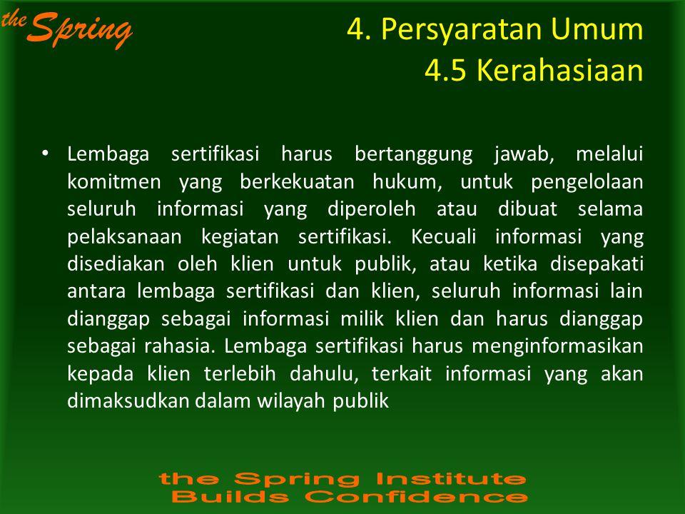 4. Persyaratan Umum 4.5 Kerahasiaan