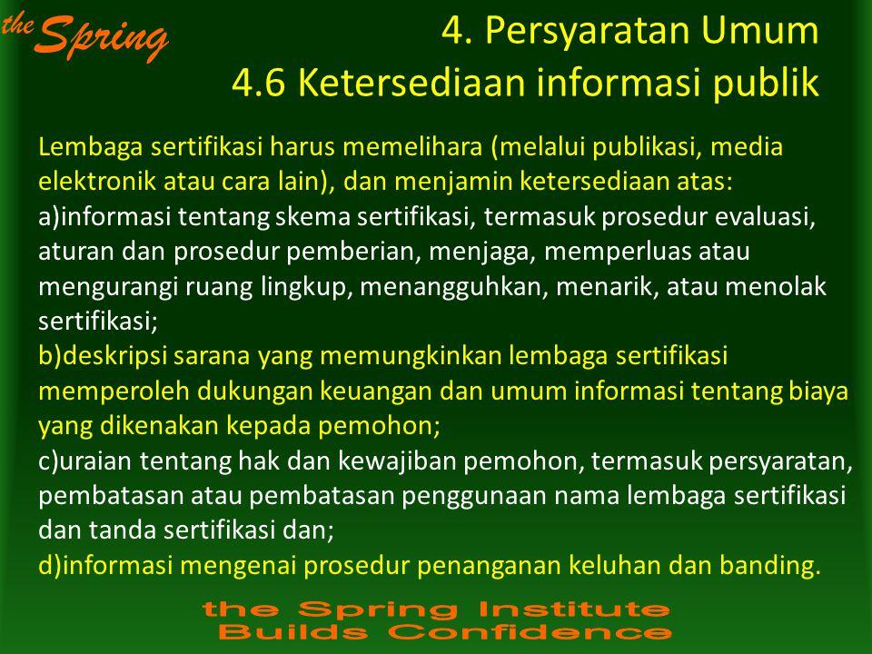 4. Persyaratan Umum 4.6 Ketersediaan informasi publik