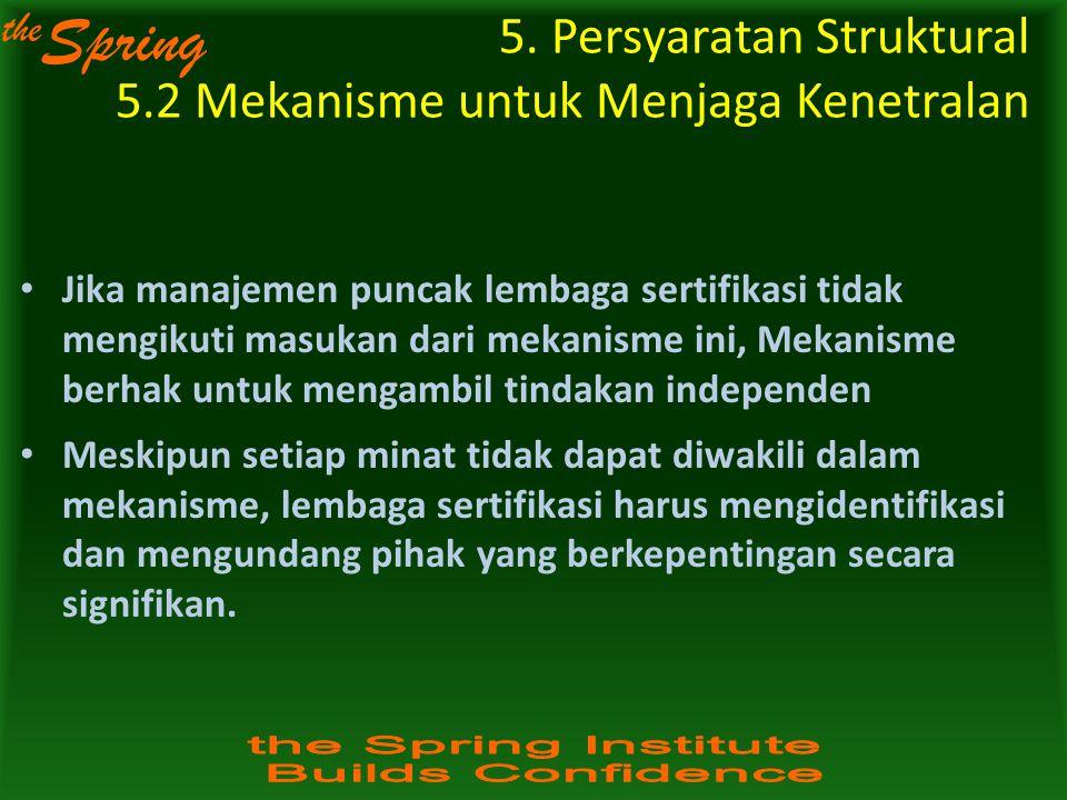 5. Persyaratan Struktural 5.2 Mekanisme untuk Menjaga Kenetralan