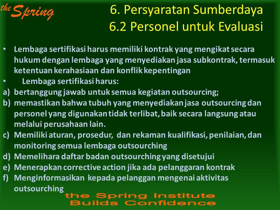 6. Persyaratan Sumberdaya 6.2 Personel untuk Evaluasi