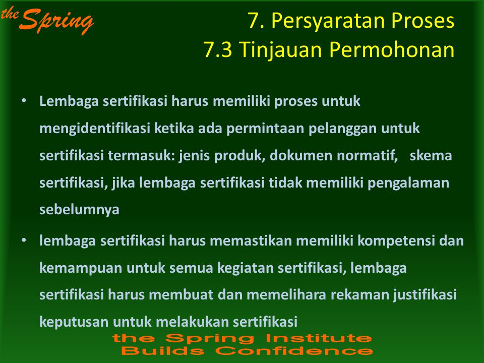 7. Persyaratan Proses 7.3 Tinjauan Permohonan