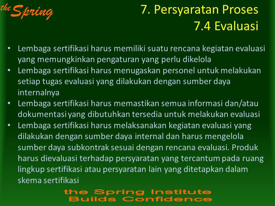 7. Persyaratan Proses 7.4 Evaluasi