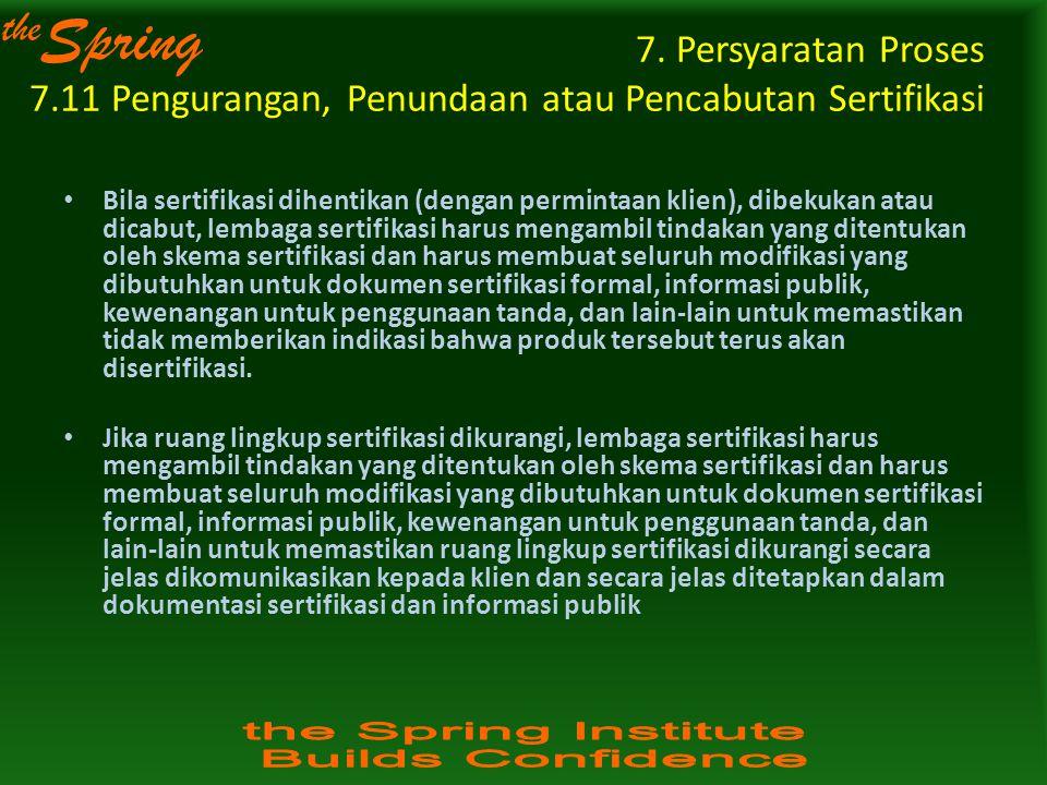 7. Persyaratan Proses 7.11 Pengurangan, Penundaan atau Pencabutan Sertifikasi